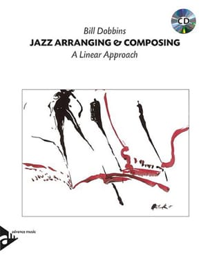 Bill Dobbins - Jazz Arranging And Composing A Linear Approach - Book - di-arezzo.co.uk