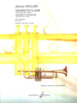 Jérôme Naulais - Trompette Plaisir Volume 2 - 22 Etudes - Partition - di-arezzo.fr