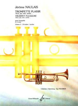 Jérôme Naulais - Trompette Plaisir Volume 3 - 18 Etudes - Partition - di-arezzo.fr