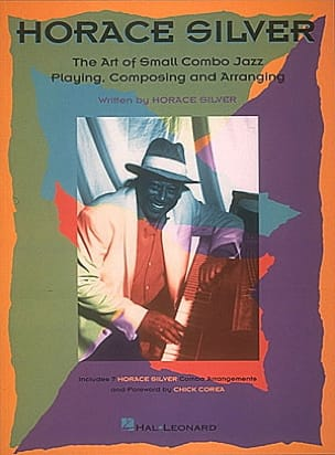 Horace Silver - The Art Of Small Combo Jazz, Composing And Arranging - Livre - di-arezzo.fr