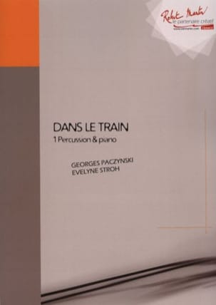 Paczynski Georges / Stroh Evelyne - Dans le Train - Partition - di-arezzo.fr