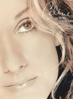 All The Way... A Decade Of Song Céline Dion Partition laflutedepan