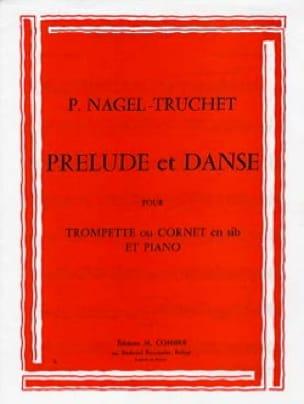 P. Nagel-Truchet - Prélude Et Danse - Partition - di-arezzo.fr