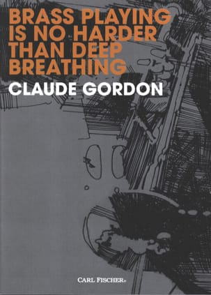 Claude Gordon - Brass Playing Is No Harder Than Deep Breathing - Sheet Music - di-arezzo.com