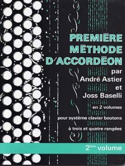 Astier André / Baselli Joss - Premiere Méthode D' Accordéon Volume 2 - Partition - di-arezzo.fr