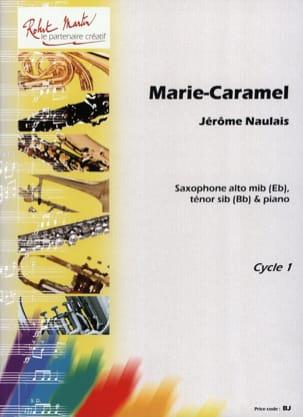 Marie-Caramel Jérôme Naulais Partition Saxophone - laflutedepan