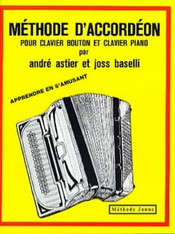 Astier André / Baselli Joss - Accordion Method - Yellow Method - Partition - di-arezzo.co.uk