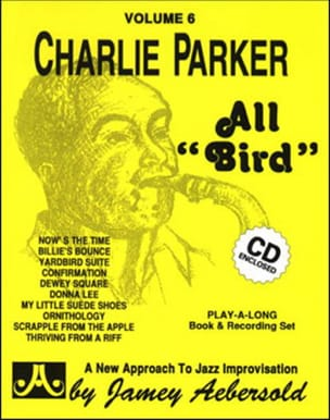 Parker Charlie / Aebersold Jamey - Volume 6 - Charlie Parker All Bird - Partition - di-arezzo.fr