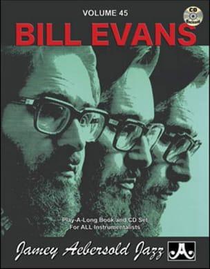 Evans Bill / Aebersold Jamey - Volume 45 - Bill Evans - Partition - di-arezzo.fr