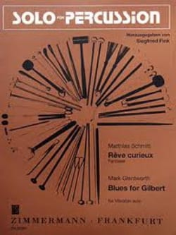Schmitt M. / Glentworth M. - Rêve Curieux / Blues For Gilbert - Partition - di-arezzo.fr