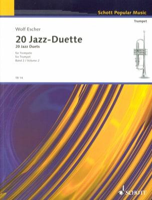 Wolf Escher - 20 Jazz Duette Für Trompeten Volume 2 - Partition - di-arezzo.fr