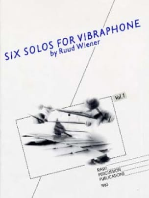 Six Solos For Vibraphone Volume 1 Ruud Wiener Partition laflutedepan
