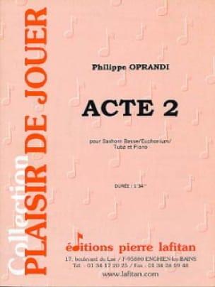 Philippe Oprandi - Acte 2 - Partition - di-arezzo.fr