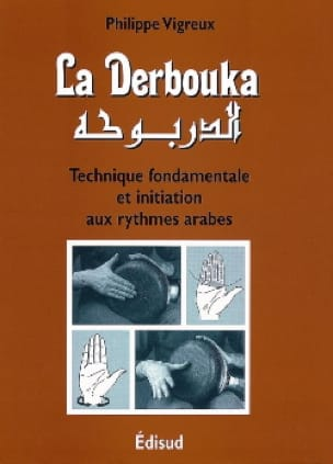 Philippe Vigreux - The Fundamental Technical Derbouka Initiation To Arabic Rhythms - Sheet Music - di-arezzo.com