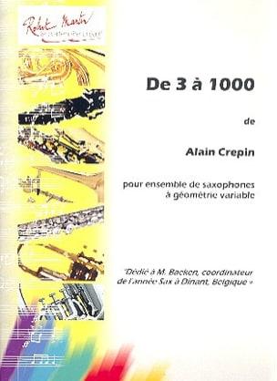 De 3 à 1000 - Alain Crepin - Partition - Saxophone - laflutedepan.com