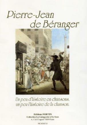 Pierre Jean de Béranger - Un Peu D' Histoire En Chansons - Partition - di-arezzo.fr