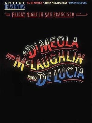 Al Di Meola / John Mclaughlin / Paco De Lucia - Friday Night In San Francisco - Sheet Music - di-arezzo.co.uk