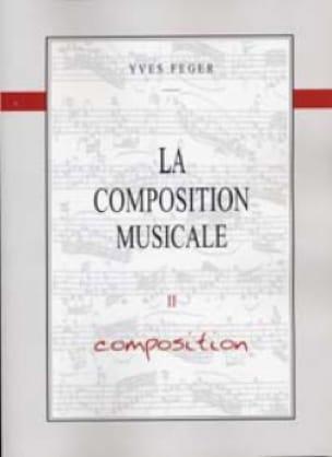 La Composition Musicale Volume 2 - Composition Yves Feger laflutedepan