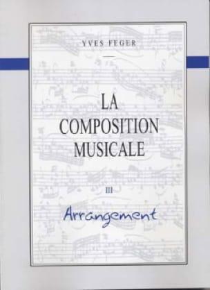 La Composition Musicale Volume 3 - Arrangement Yves Feger laflutedepan