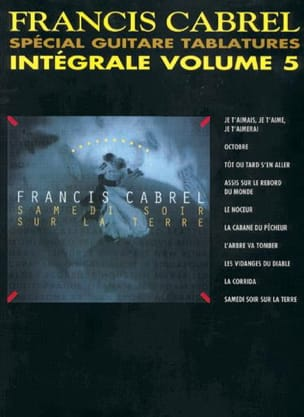 Françis Cabrel - Intégrale Tablatures Volume 5 - Partition - di-arezzo.fr