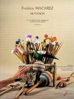 Frédéric Macarez - Mutation Volume 3 - 10 Etudes - Partition - di-arezzo.fr