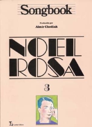 Noel Rosa - Songbook Volume 3 - Partition - di-arezzo.fr