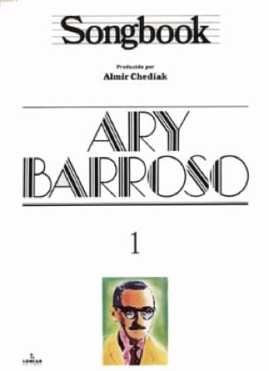 Ary Barroso - Songbook Volume 1 - Partition - di-arezzo.fr