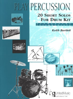 Keith Bartlett - 20 Short Solos For Drum Kit - Elementary / Intermediate - Partition - di-arezzo.fr