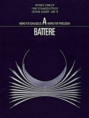 Werner Stadler - Fünf Schlagzeugtrios - Partition - di-arezzo.fr