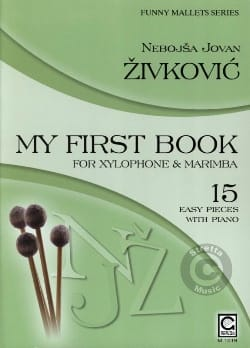 Nebojsa jovan Zivkovic - Funny Mallets My First Book For Xylophone And Marimba - Partition - di-arezzo.fr