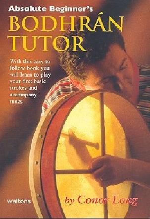 Conor Long - Bodhran Tutor Absolute Beginners - Sheet Music - di-arezzo.co.uk