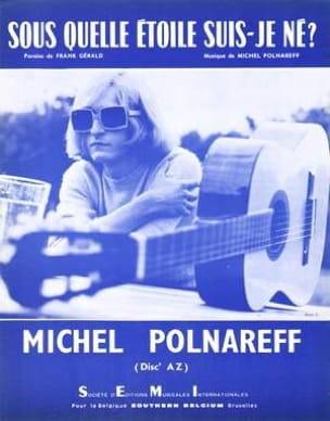 Michel Polnareff - Sous Quelle Etoile Suis-Je Né - Partition - di-arezzo.fr