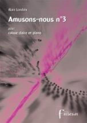 Amusons Nous N° 3 Alain Londeix Partition Caisse-claire - laflutedepan