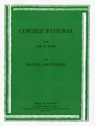 Marcel Dautremer - Cortège Pastoral - Partition - di-arezzo.fr