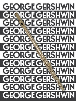 The Music Of George Gershwin For Flute GERSHWIN Partition laflutedepan