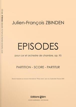 Episodes Opus 95 Julien-François Zbinden Partition Cor - laflutedepan