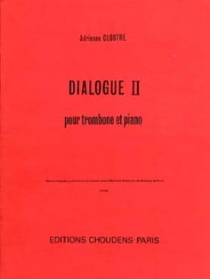 Adrienne Clostre - Dialogue 2. Trombone/Piano - Partition - di-arezzo.fr