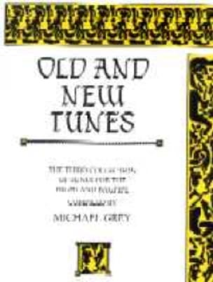 Old And News Tunes Volume 3 Michael Grey Partition laflutedepan