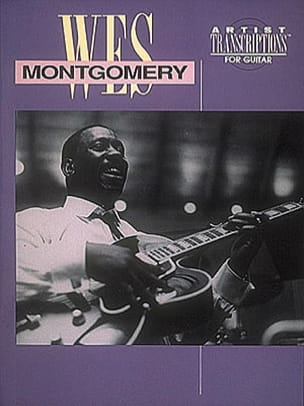 Wes Montgomery - Artist Transcriptions For Guitar - Partition - di-arezzo.co.uk