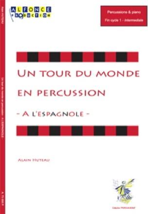 Alain Huteau - A l'Espagnole - Un tour du monde en percussion - Partition - di-arezzo.fr