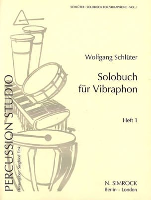 Wolfgang Schlüter - Solobook For Vibraphone Volume 1 - Partition - di-arezzo.fr