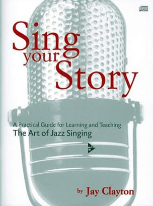 Sing Your Story Jay Clayton Partition Jazz - laflutedepan