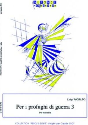 Luigi Morleo - Per I Profughi Di Guerra 3 - Partition - di-arezzo.fr