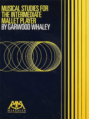 Garwood Whaley - Musical Studies For The Intermediate Mallet Player - Partition - di-arezzo.fr