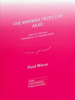 Ruud Wiener - 5 Marimba Pieces For Anais - Sheet Music - di-arezzo.co.uk