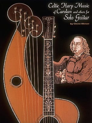 Weiser Glenn - Celtic Harp Music Of Carolan And Others Solo Guitar - Partition - di-arezzo.fr