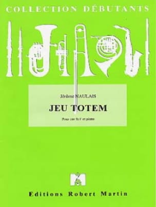 Jeu Totem - Jérôme Naulais - Partition - Cor - laflutedepan.com