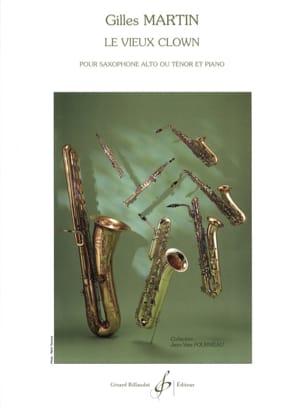 Le Vieux Clown Gilles Martin Partition Saxophone - laflutedepan
