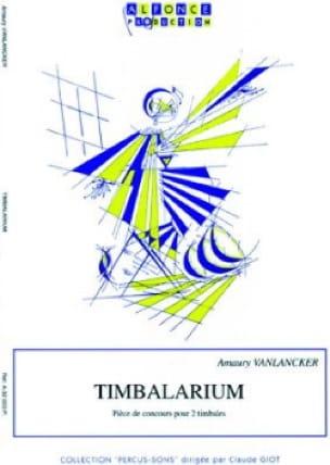 Amaury Vanlancker - Timbalarium - Partition - di-arezzo.fr