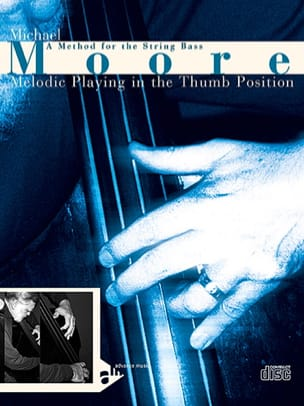 Michael Moore - Melodic Playing In The Thumb Position - Partition - di-arezzo.fr